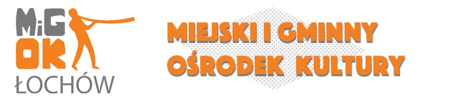 Miejski i Gminny Ośrodek Kultury w  Łochowie